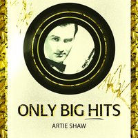Only Big Hits — Artie Shaw