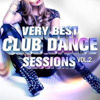 Very Best Club Dance Sessions, Vol. 2 — сборник