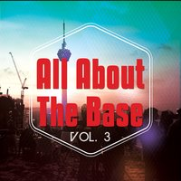 All About The Base, Vol. 3 — сборник