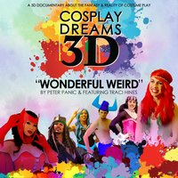 "Wonderful Weird (From ""Cosplay Dreams 3D"") [feat. Traci Hines] — Peter Panic, Traci Hines"