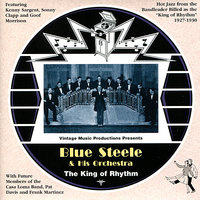 The King of Rhythm — Blue Steele & his Orchestra