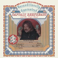 Unconditionally Guaranteed — Captain Beefheart