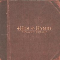 Hymns: A Place Of Worship — 4Him