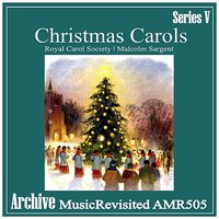 Christmas Carols — Malcolm Sargent, Royal Carol Society