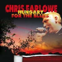 Hungary for the Blues — Chris Farlowe
