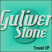 Travel - EP — Guliver Stone