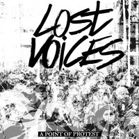 Lost Voices — A Point Of Protest