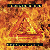 Soundclash — Flosstradamus