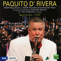 Improvise - One — Paquito D'Rivera, Michael Abene, WDR Big Band Köln