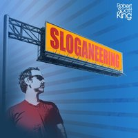 Sloganeering — Robert Scott King
