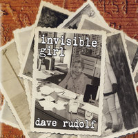 Invisible Girl — Dave Rudolf
