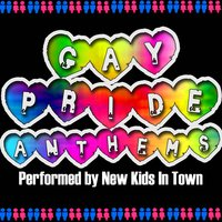 Gay Pride Anthems — New Kids in Town