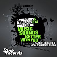 Music Sounds Better With You — Javi Colors, Dj Garces