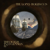 Through Two Lenses — The Long Holidays