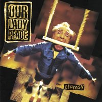 Clumsy — Our Lady Peace