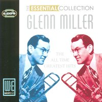 The Essential Collection — Glenn Miller