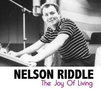 The Joy of Living — Nelson Riddle