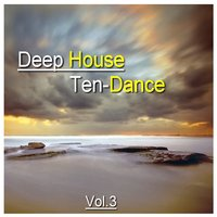 Deep House Ten-Dance, Vol. 3 — сборник
