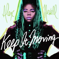 Keep It Moving — Alex Newell