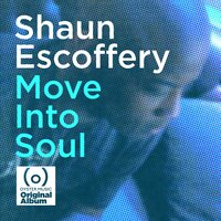 Move into Soul — Shaun Escoffery