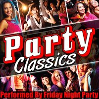 Party Classics — Friday Night Party