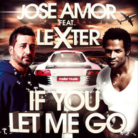 If You Let Me Go — Jose Amor