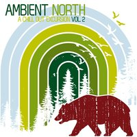 Ambient North - A Chill Out Excursion, Vol. 2 — сборник