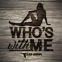 Who's With Me — Flo Rida