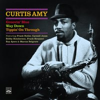 "Curtis Amy. Groovin Blue / Way Down / Tippin' on Through"" — Bobby Hutcherson, Roy Ayers, Jimmy Bond, Victor Feldman, Frank Butler, George Morrow"