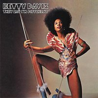 They Say I'm Different — Betty Davis