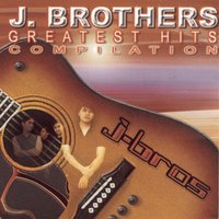 Greatest Hits Compilation — J. Brothers Band