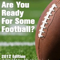 Are You Ready for Some Football? 2012 Edition — сборник
