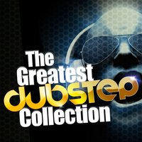 The Greatest Dubstep Collection — сборник