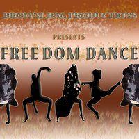 Free Dom Dance — Browne Bag Productions