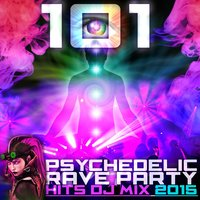 101 Psychedelic Rave Party Hits DJ Mix 2015 — сборник