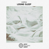 Losing Sleep - Single — Vorsa