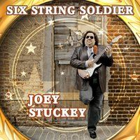 Six String Soldier — Joey Stuckey