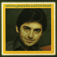 Nelson Gonzalez and His Band — Nelson Gonzalez and His Band