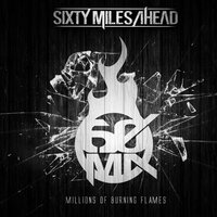 Millions of Burning Flames — Sixty Miles Ahead