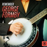 Remember George Formby — George Formby