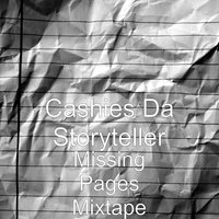 Missing Pages Mixtape — Cashies da Storyteller