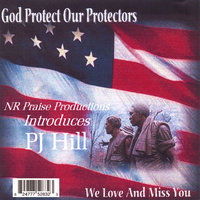 God Protect Our Protectors — PJ Hill