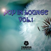 Pop in Lounge Vol.1 — сборник