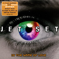In The Name Of Love — Jet Set