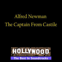 Captain From Castile — Alfred Newman