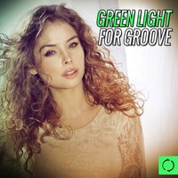 Green Light for Groove — сборник