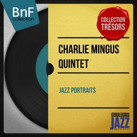 Jazz Portraits — Charles Mingus, John Handy, Booker Ervin, Richard Wyands, Danny Richmond