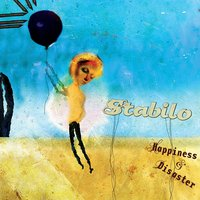 Happiness & Disaster — Stabilo