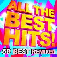 All the Best Hits! 50 Best Remixed — DJ ReMix Factory