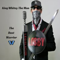 King Whitey the Man — The Dust Warrior